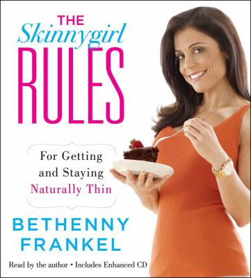 The Skinnygirl Rules: For Getting and Staying Naturally Thin 9781442300507