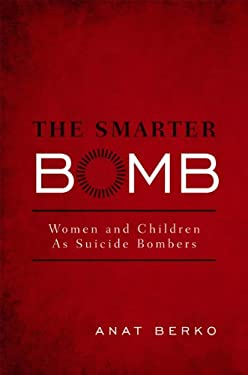 The Smarter Bomb: Women and Children as Suicide Bombers 9781442219526