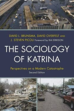 The Sociology of Katrina: Perspectives on a Modern Catastrophe 9781442206274