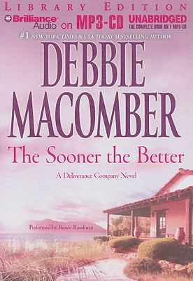 The Sooner the Better: A Deliverance Company Novel 9781441819246
