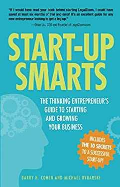 Start-Up Smarts: The Thinking Entrepreneur's Guide to Starting and Growing Your Business 9781440502620