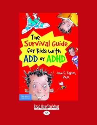 The Survival Guide for Kids with Add or ADHD (Easyread Large Edition) 9781442996823