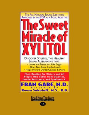 The Sweet Miracle of Xylitol (Easyread Large Edition) 9781442965614