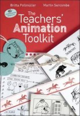 The Teachers' Animation Toolkit 9781441145253