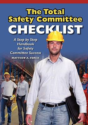 The Total Safety Committee Checklist Matthew A. Forck