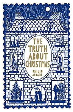 The Truth About Christmas 9781447201670