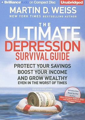 The Ultimate Depression Survival Guide: Protect Your Savings, Boost Your Income and Grow Wealthy Even in the Worst of Times [With CDROM] 9781441805287