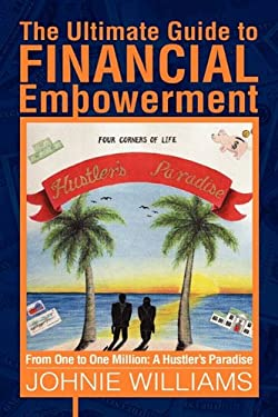 The Ultimate Guide to Financial Empowerment 9781441559241