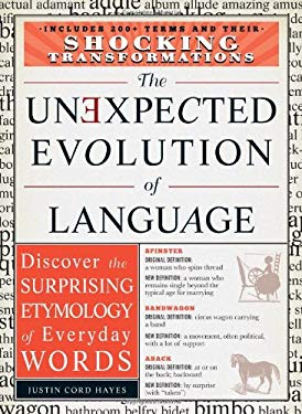 The Unexpected Evolution of Language: Discover the Surprising Etymology of Everyday Words 9781440542787