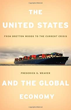 The United States and the Global Economy: From Bretton Woods to the Current Crisis 9781442208896