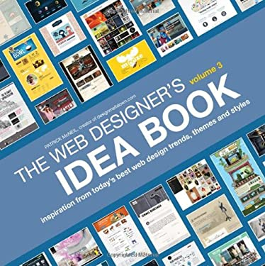 The Web Designer's Idea Book, Volume 3: Inspiration from Today's Best Web Design Trends, Themes and Styles 9781440323966