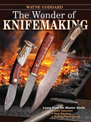 The Wonder of Knifemaking 9781440216848