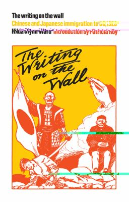 The Writing on the Wall: Chinese and Japanese Immigration to BC, 1920 9781442611351