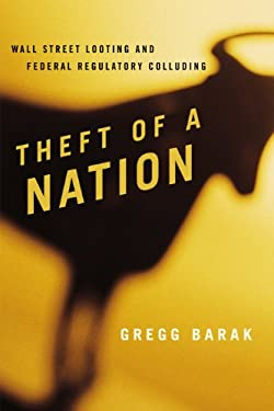 Theft of a Nation: Wall Street Looting and Federal Regulatory Colluding 9781442207790