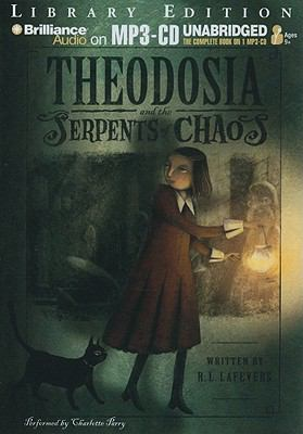 Theodosia and the Serpents of Chaos 9781441846563