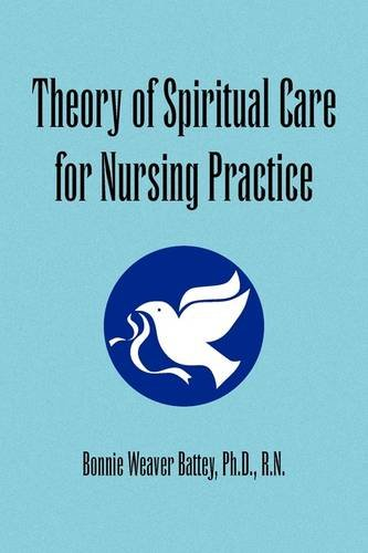 Theory of Spiritual Care for Nursing Practice 9781441528919