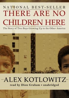 There Are No Children Here: The Story of Two Boys Growing Up in the Other America 9781441734846