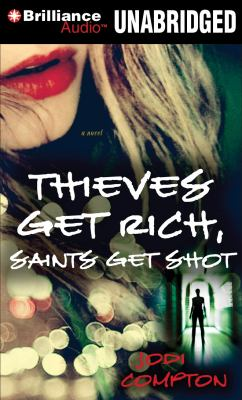 Thieves Get Rich, Saints Get Shot 9781441812780