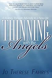 Thinning with the Angels: A Journey of Adversity to New Life 6720953