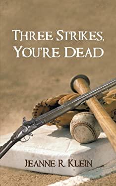 Three Strikes, You're Dead 9781440186240