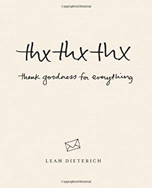 Thx Thx Thx: Thank Goodness for Everything 9781449402945