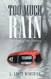 Too Much Rain: The Flood of the Century 6723479