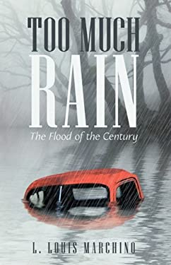 Too Much Rain: The Flood of the Century 9781440143892