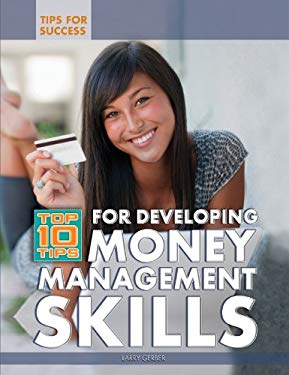 Top 10 Tips for Developing Money Management Skills 9781448868629