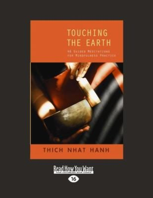 Touching the Earth: 46 Guided Meditations for Mindfulness Practice (Easyread Large Edition) 9781442977679
