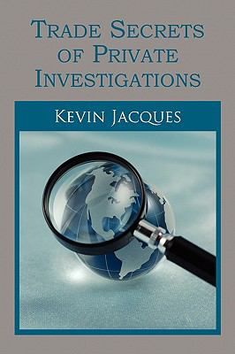 Trade Secrets of Private Investigations 9781441521217