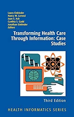 Transforming Health Care Through Information: Case Studies 9781441902689