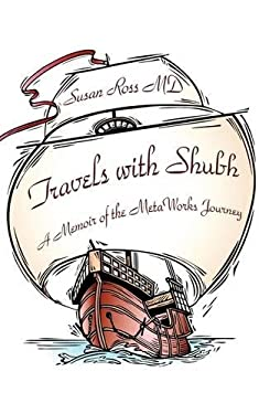 Travels with Shubh: A Memoir of the Metaworks Journey 9781440152610