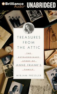 Treasures from the Attic: The Extraordinary Story of Anne Frank's Family 9781441882950