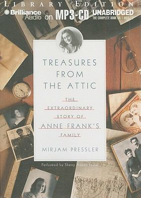 Treasures from the Attic: The Extraordinary Story of Anne Frank's Family 9781441883025