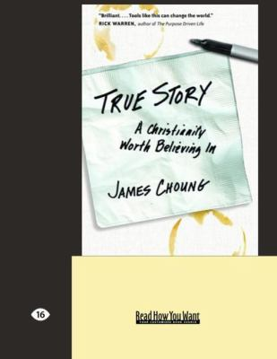 True Story: A Christianity Worth Believing in (Easyread Large Edition) 9781442965362