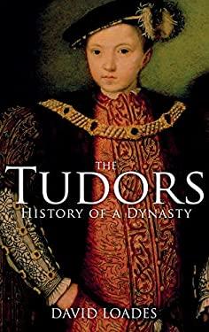 The Tudors: The History of a Dynasty 9781441136909