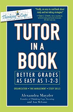 Tutor in a Book: Better Grades as Easy as 1-2-3 9781440502149