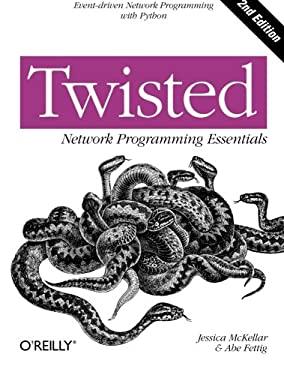 Twisted Network Programming Essentials 9781449326111