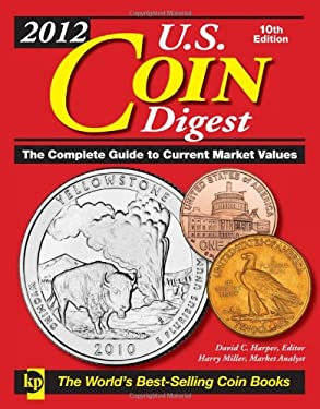 U.S. Coin Digest: The Complete Guide to Current Market Values 9781440215872