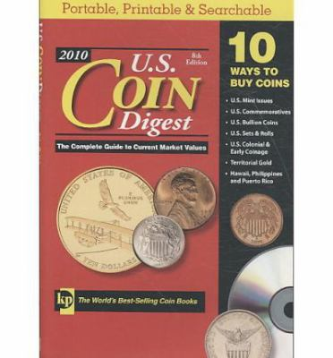U.S. Coin Digest: The Complete Guide to Current Market Values