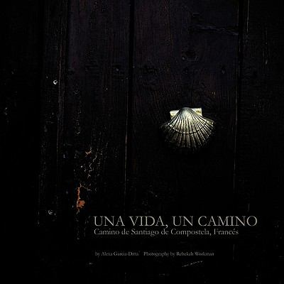 Una Vida, Un Camino: Camino de Santiago de Compostela, Francs 9781449003364