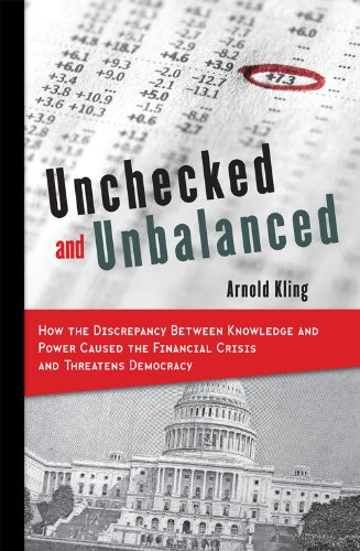 Unchecked and Unbalanced: How the Discrepancy Between Knowledge and Power Caused the Financial Crisis and Threatens Democracy 9781442201248