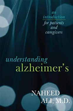 Understanding Alzheimer's: An Introduction for Patients and Caregivers 9781442217539