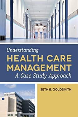 Understanding Health Care Management 9781449632106