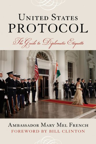 United States Protocol: The Guide to Official Diplomatic Etiquette 9781442203198