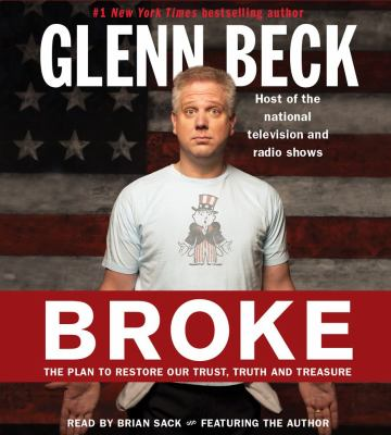 Broke: The Plan to Restore Our Trust, Truth and Treasure 9781442334571