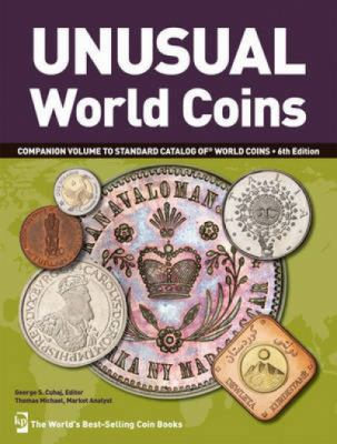 Unusual World Coins: Companion Volume to Standard Catalog of World Coins 9781440217029