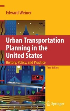 Urban Transportation Planning in the United States: History, Policy, and Practice 9781441926470