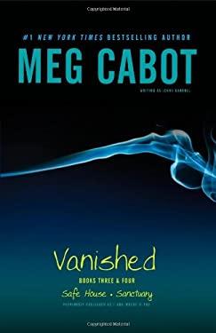 Vanished Books Three & Four: Safe House, Sanctuary