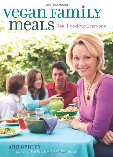 Vegan Family Meals: Real Food for Everyone 9781449402372